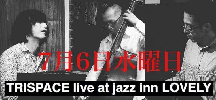 7/6 TRISPACE @ Jazz Inn LOVELY