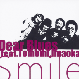Dear Blues featuring 今岡友美 'Smile' 発売