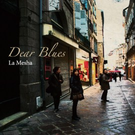 Dear Blues ニューアルバム 「La Mesha」「My Shining Hour」 情報