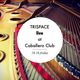 10/16 TRISPACE @ Caballero Club