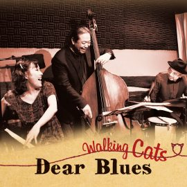 5/16 Dear Blues 'Walking Cats' 発売します!