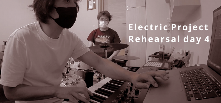 Electric Project Rehearsal day 4